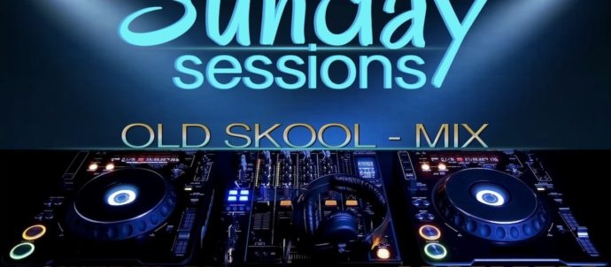Sunday Session Old Skool Mix